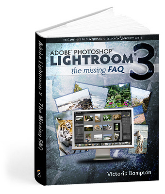 Adobe Lightroom 3 - The Missing FAQ
