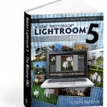 Adobe Lightroom 5 – The Missing FAQ