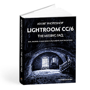 Lightroom CC/6 The Missing FAQ Book